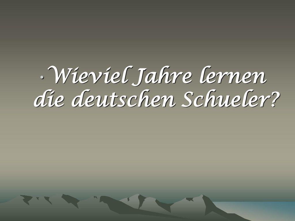 Wieviel Jahre lernen die deutschen Schueler