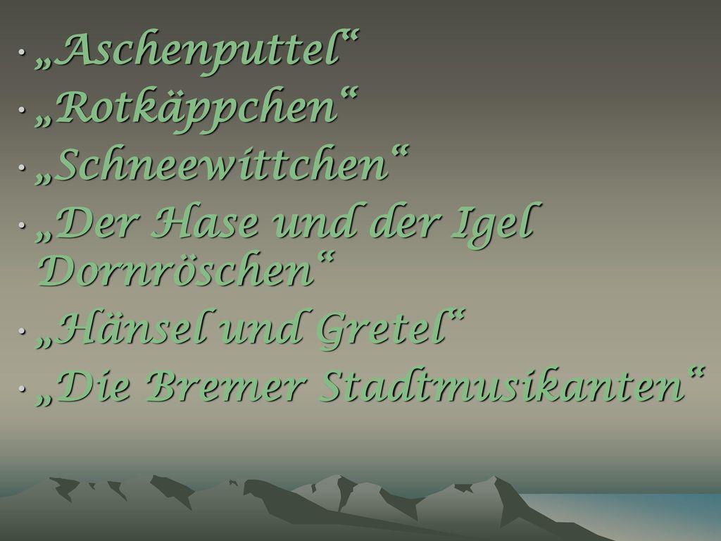"""""""Aschenputtel """"Rotkäppchen """"Schneewittchen """"Der Hase und der Igel Dornröschen """"Hänsel und Gretel"""