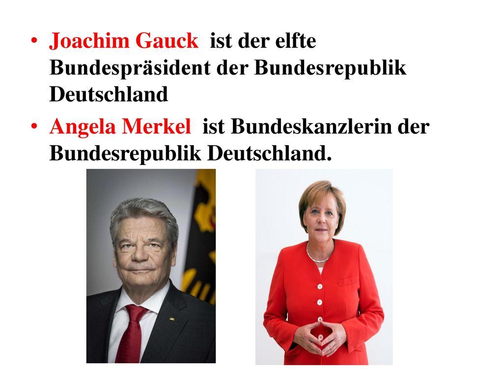Joachim Gauck ist der elfte Bundespräsident der Bundesrepublik Deutschland