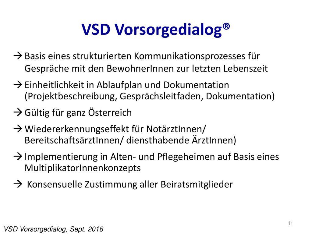 VSD Vorsorgedialog® Basis eines strukturierten Kommunikationsprozesses für Gespräche mit den BewohnerInnen zur letzten Lebenszeit.