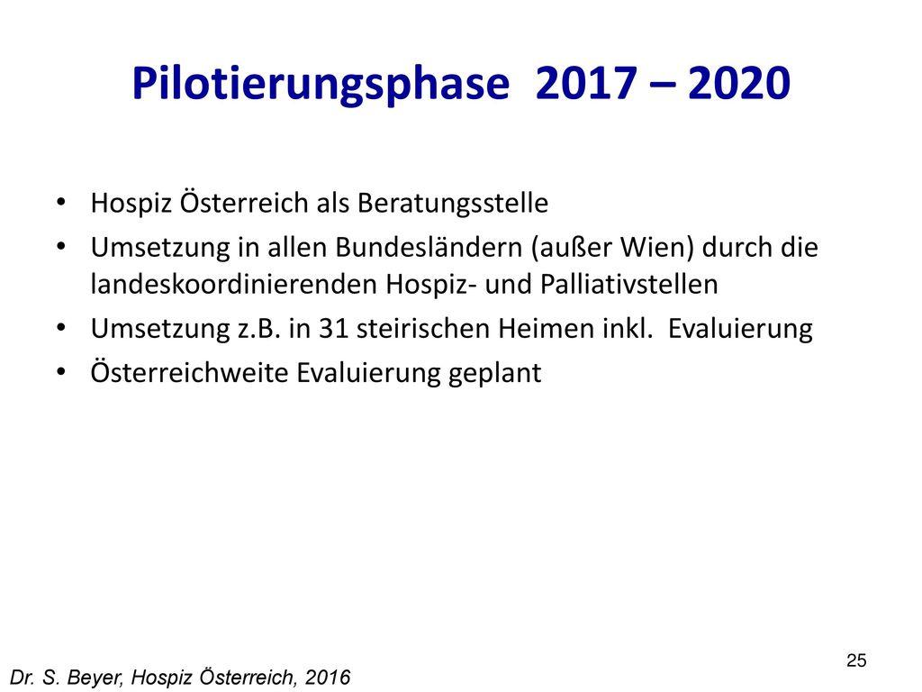 Pilotierungsphase 2017 – 2020 Hospiz Österreich als Beratungsstelle