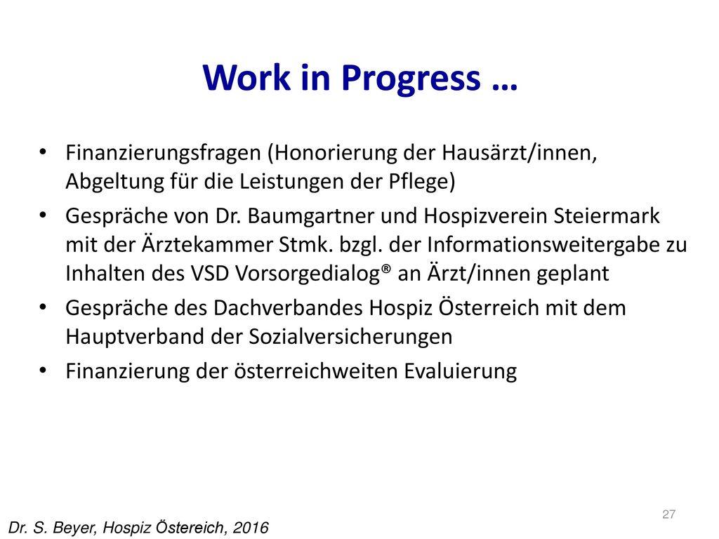 Work in Progress … Finanzierungsfragen (Honorierung der Hausärzt/innen, Abgeltung für die Leistungen der Pflege)