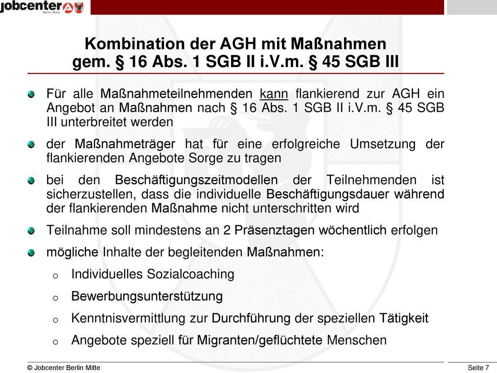 Kombination der AGH mit Maßnahmen gem. § 16 Abs. 1 SGB II i. V. m