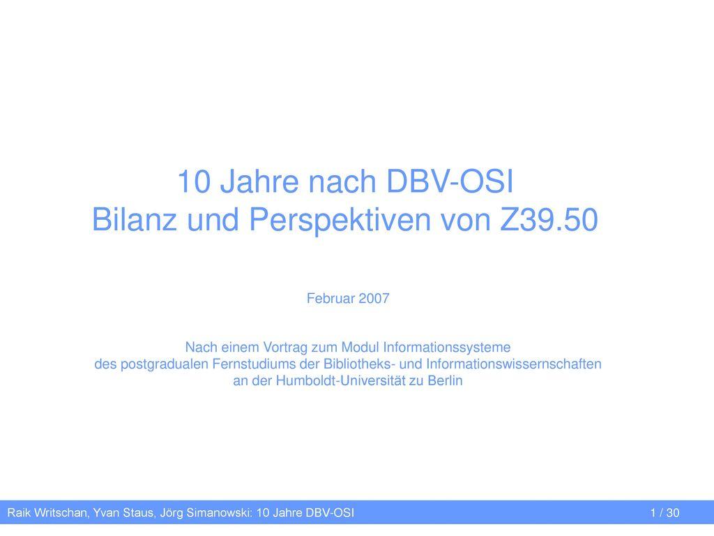 10 Jahre nach DBV-OSI Bilanz und Perspektiven von Z39.50