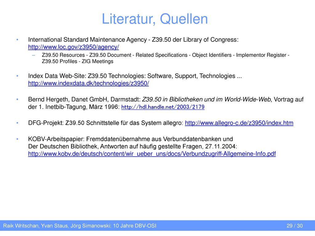 Literatur, Quellen International Standard Maintenance Agency - Z39.50 der Library of Congress: http://www.loc.gov/z3950/agency/