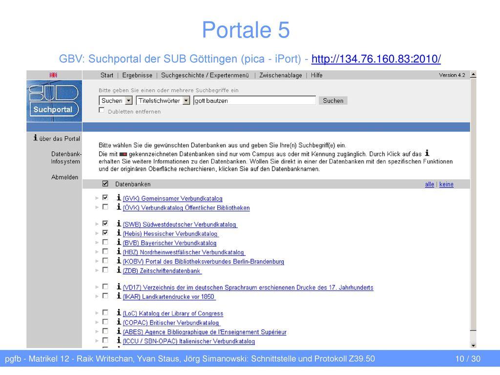 Portale 5 GBV: Suchportal der SUB Göttingen (pica - iPort) - http://134.76.160.83:2010/