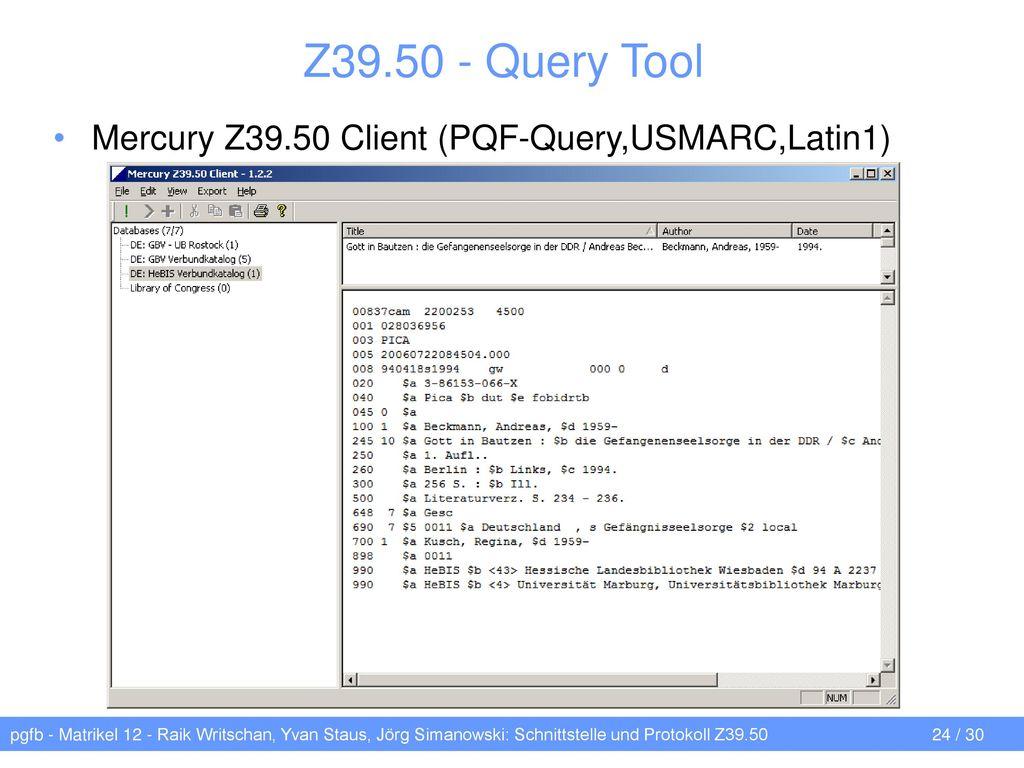 Z39.50 - Query Tool Mercury Z39.50 Client (PQF-Query,USMARC,Latin1)