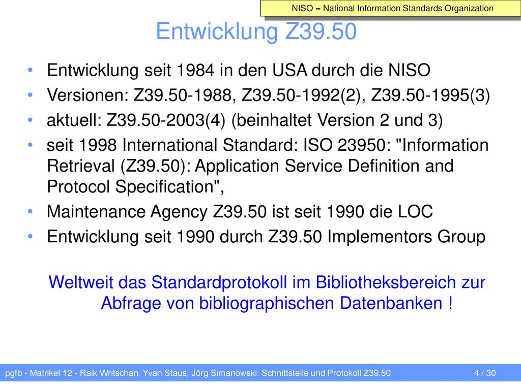 Entwicklung Z39.50 Entwicklung seit 1984 in den USA durch die NISO