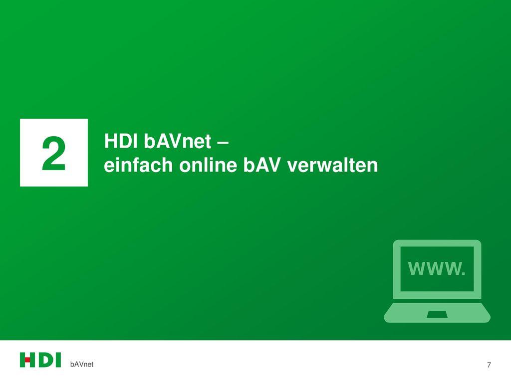 2 HDI bAVnet – einfach online bAV verwalten bAVnet