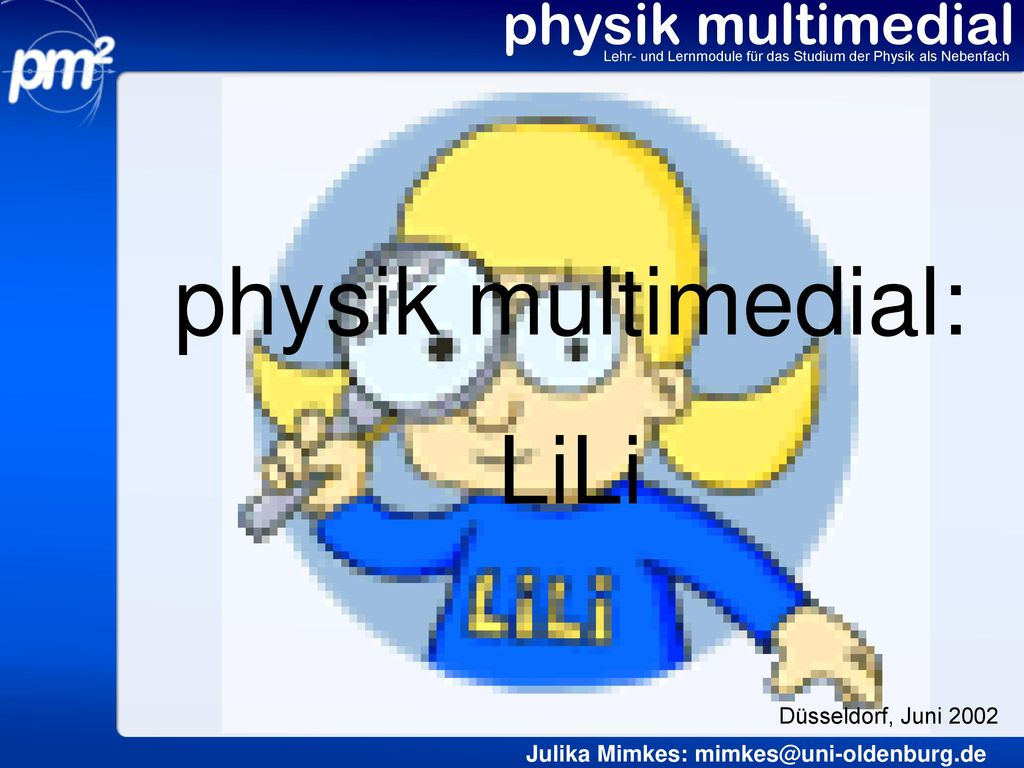 physik multimedial: LiLi physik multimedial Düsseldorf, Juni 2002