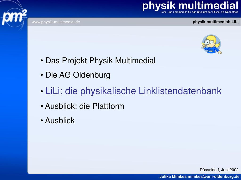 physik multimedial Das Projekt Physik Multimedial Die AG Oldenburg