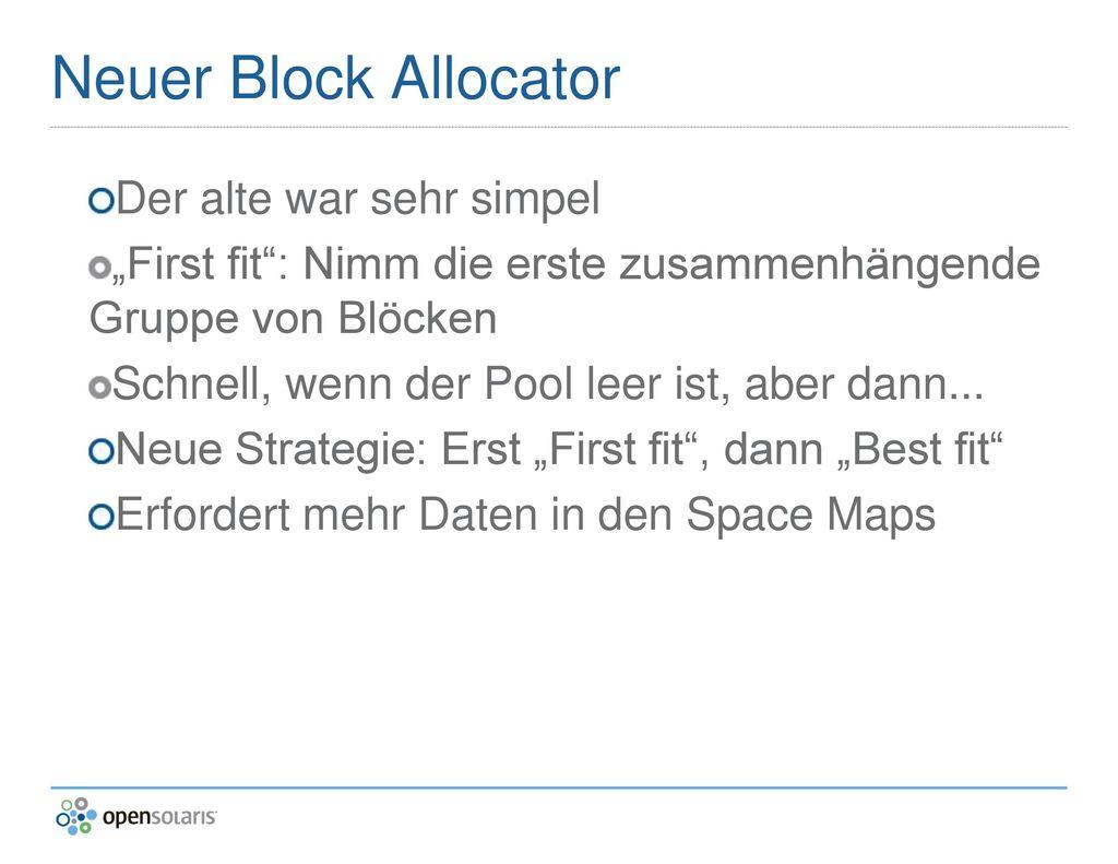 Neuer Block Allocator Der alte war sehr simpel