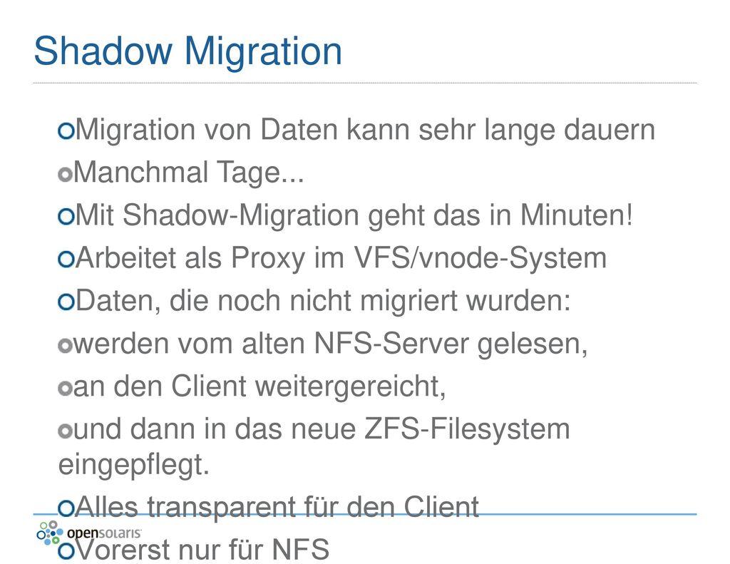 Shadow Migration Migration von Daten kann sehr lange dauern
