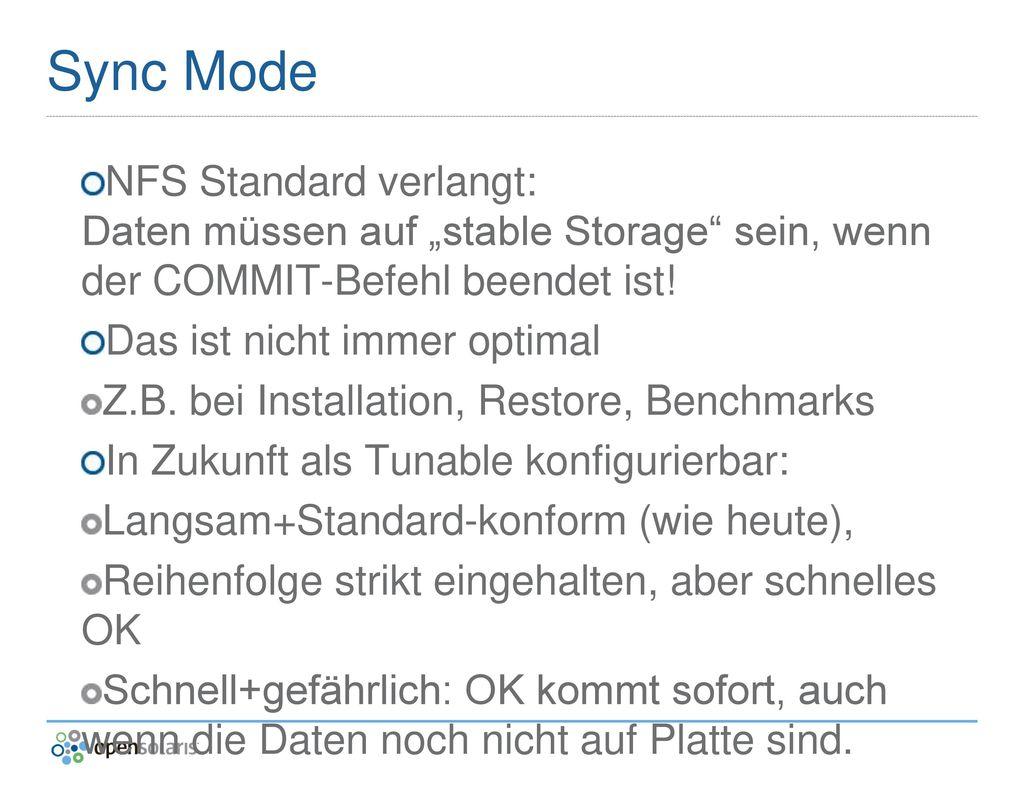 """Sync Mode NFS Standard verlangt: Daten müssen auf """"stable Storage sein, wenn der COMMIT-Befehl beendet ist!"""