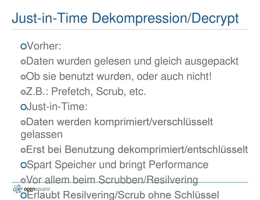 Just-in-Time Dekompression/Decrypt