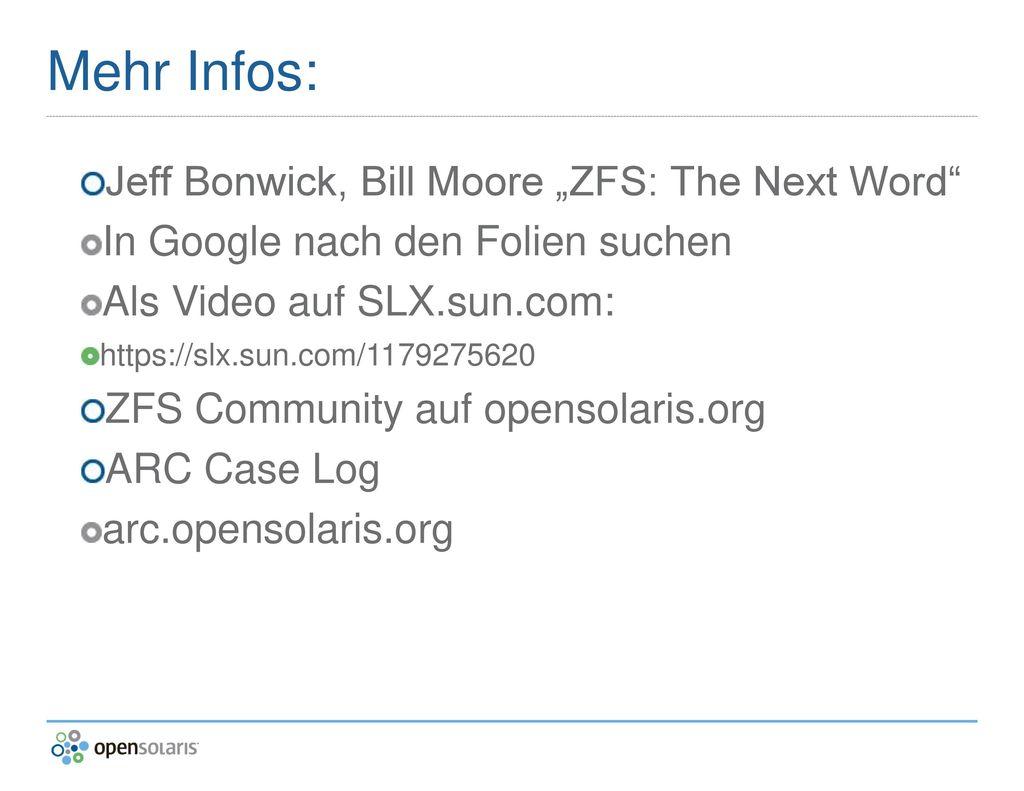 "Mehr Infos: Jeff Bonwick, Bill Moore ""ZFS: The Next Word"
