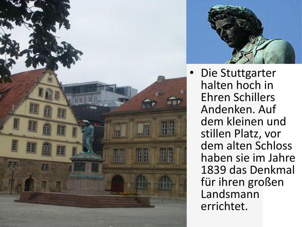 Die Stuttgarter halten hoch in Ehren Schillers Andenken
