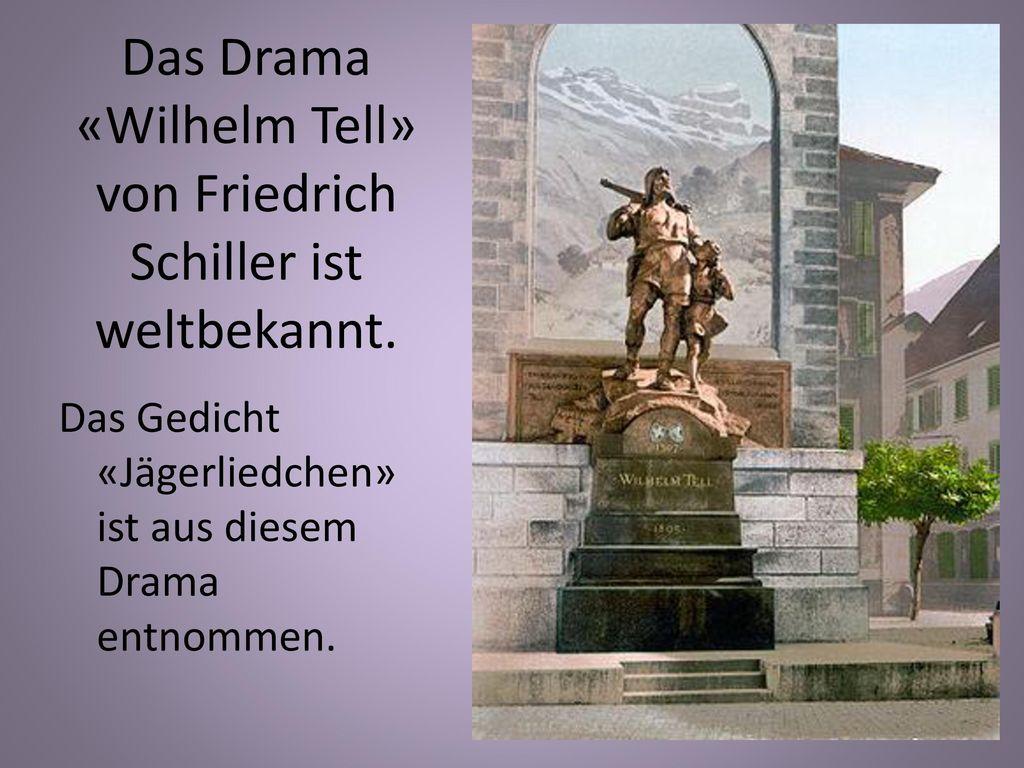 Das Drama «Wilhelm Tell» von Friedrich Schiller ist weltbekannt.