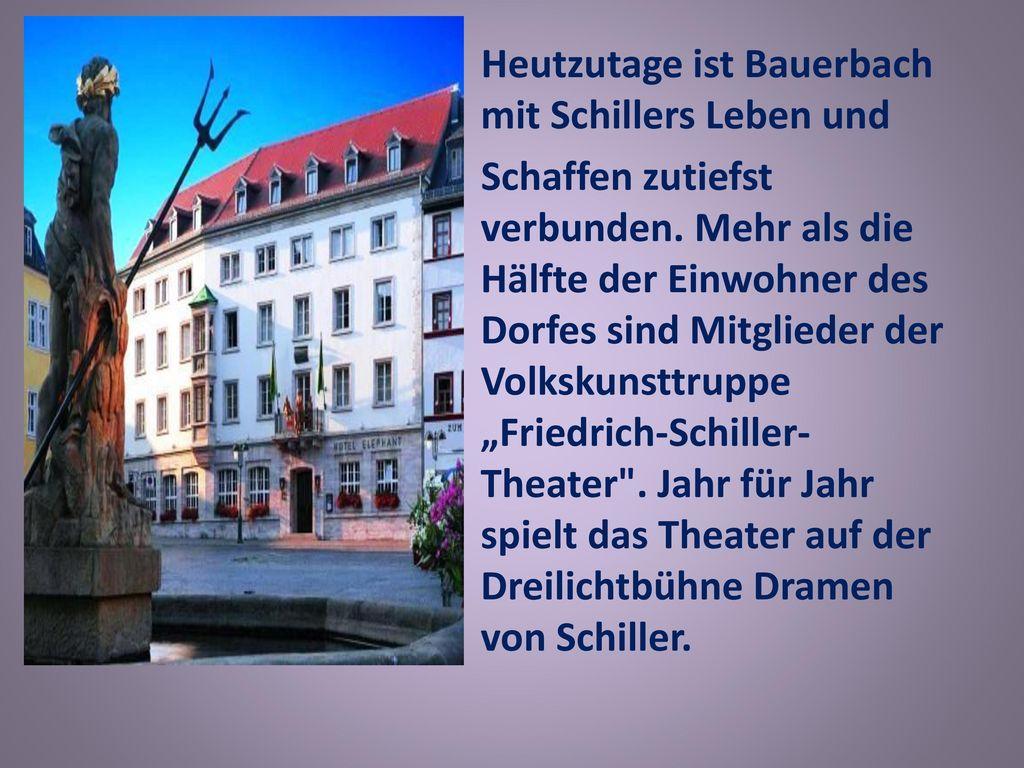 Heutzutage ist Bauerbach mit Schillers Leben und Schaffen zutiefst verbunden.