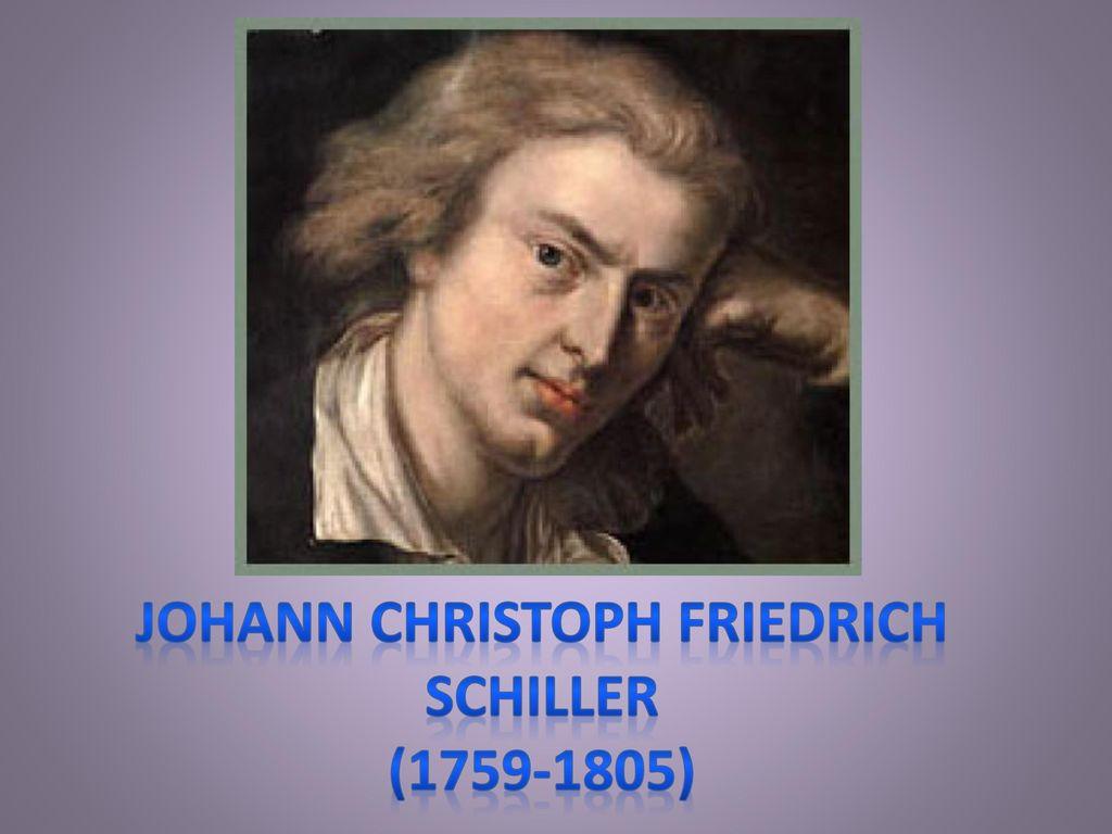 Johann Christoph Friedrich Schiller (1759-1805)