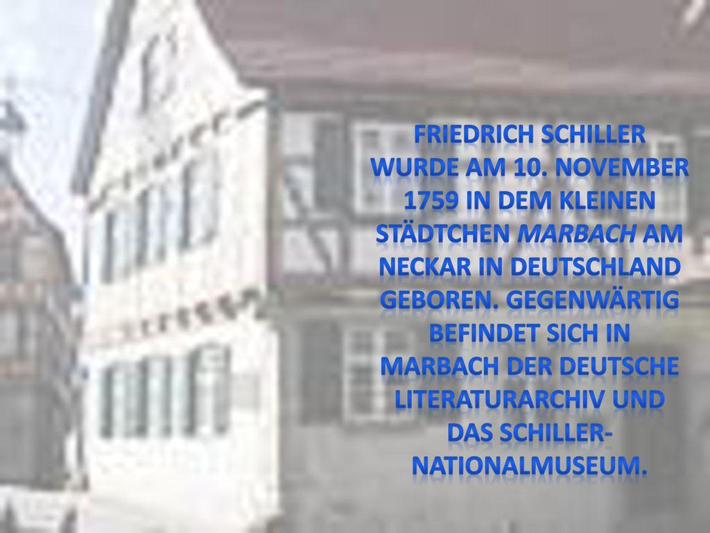 Friedrich Schiller wurde am 10