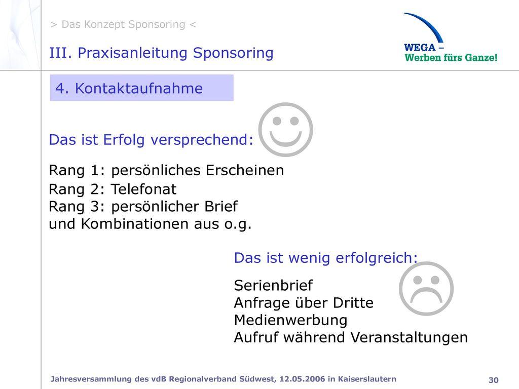 J L III. Praxisanleitung Sponsoring 4. Kontaktaufnahme