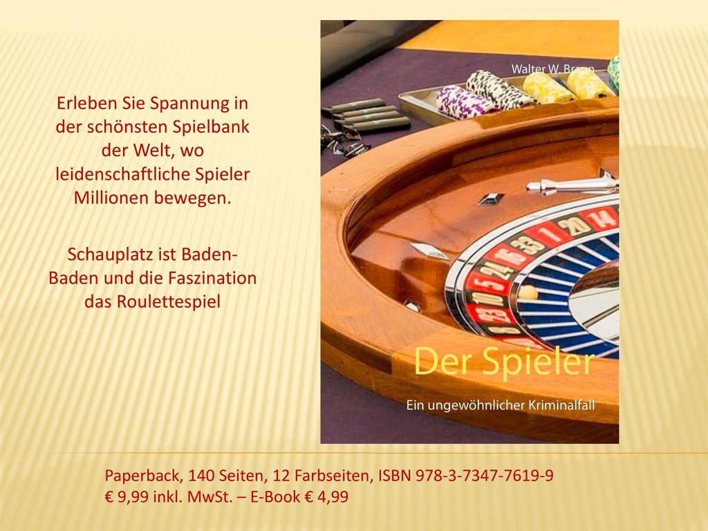 Schauplatz ist Baden-Baden und die Faszination das Roulettespiel