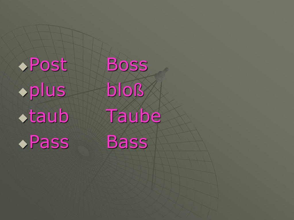 Post Boss plus bloß taub Taube Pass Bass