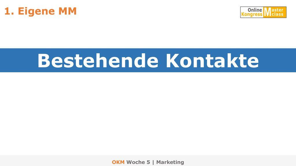 1. Eigene MM Bestehende Kontakte OKM Woche 5 | Marketing