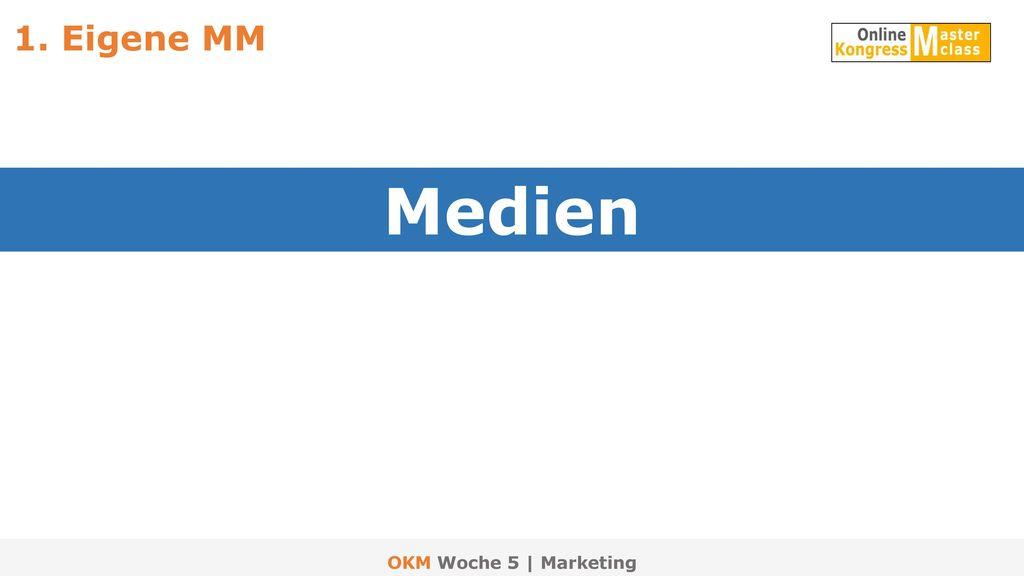 1. Eigene MM Medien OKM Woche 5 | Marketing