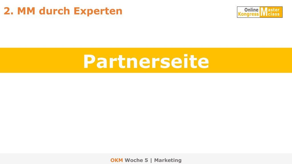 2. MM durch Experten Partnerseite OKM Woche 5 | Marketing