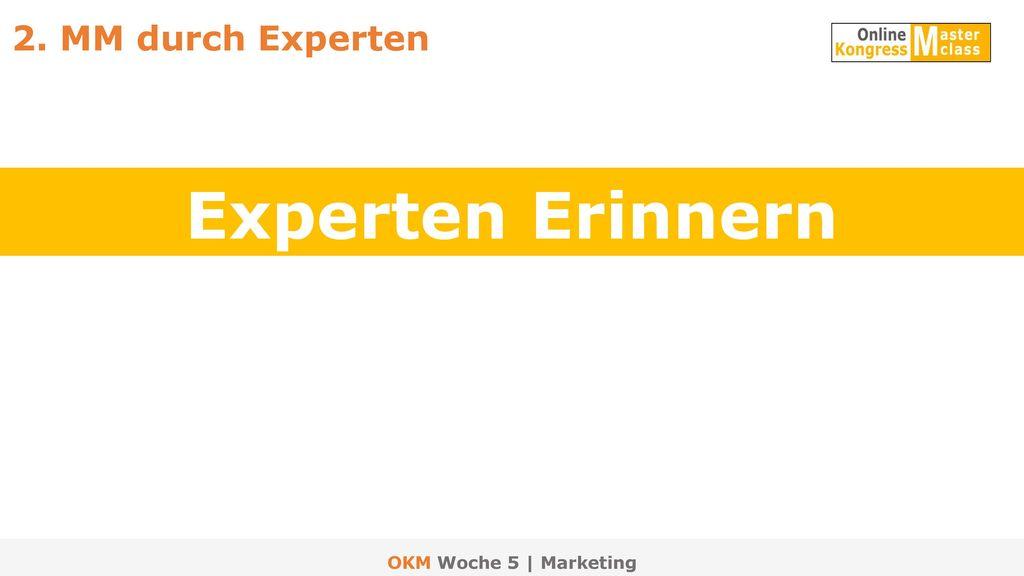 2. MM durch Experten Experten Erinnern OKM Woche 5 | Marketing