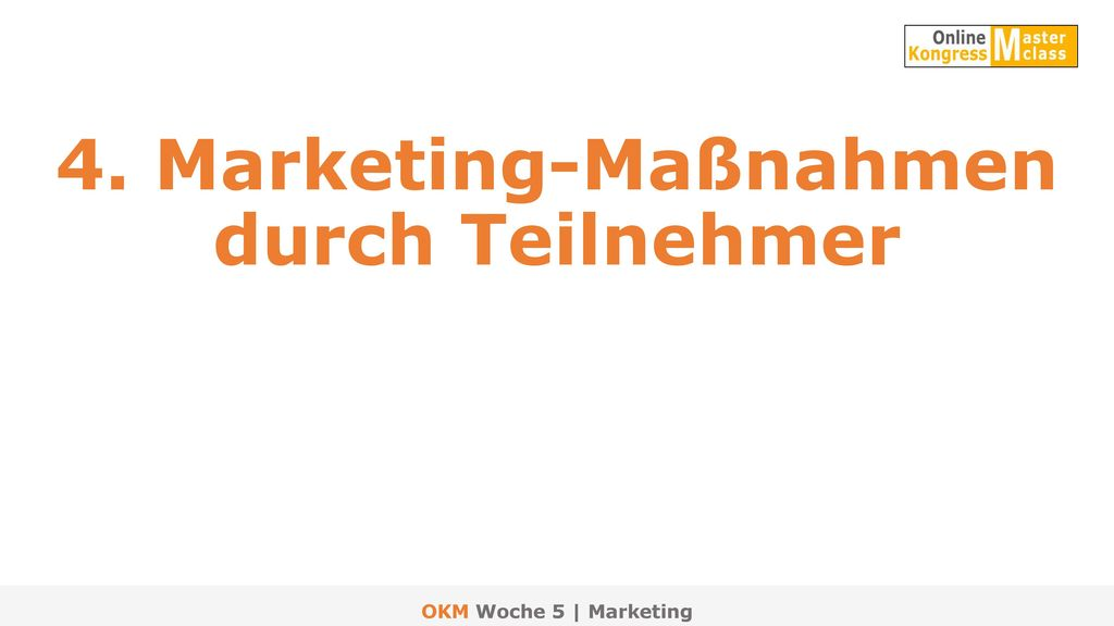 4. Marketing-Maßnahmen durch Teilnehmer