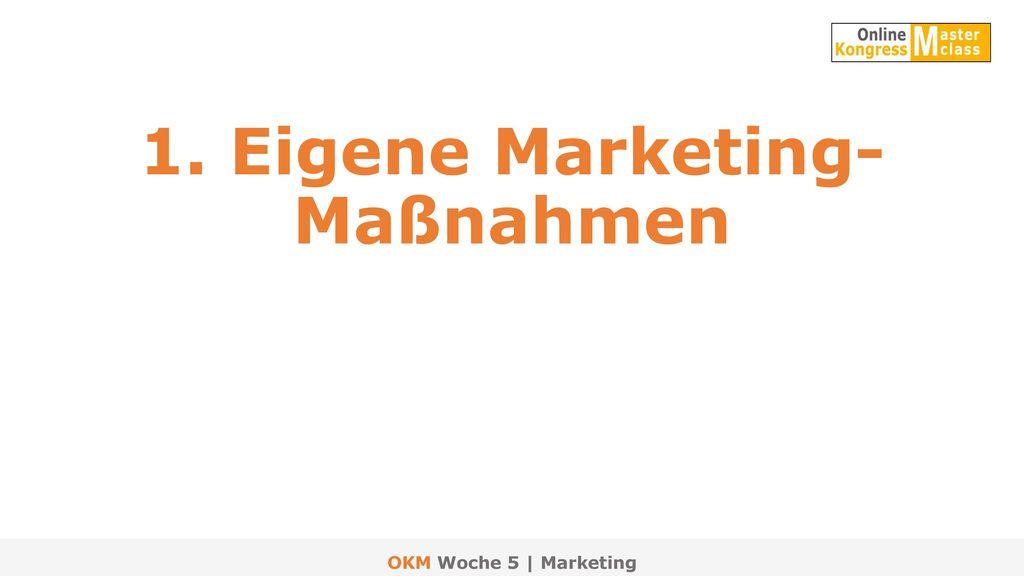 1. Eigene Marketing- Maßnahmen