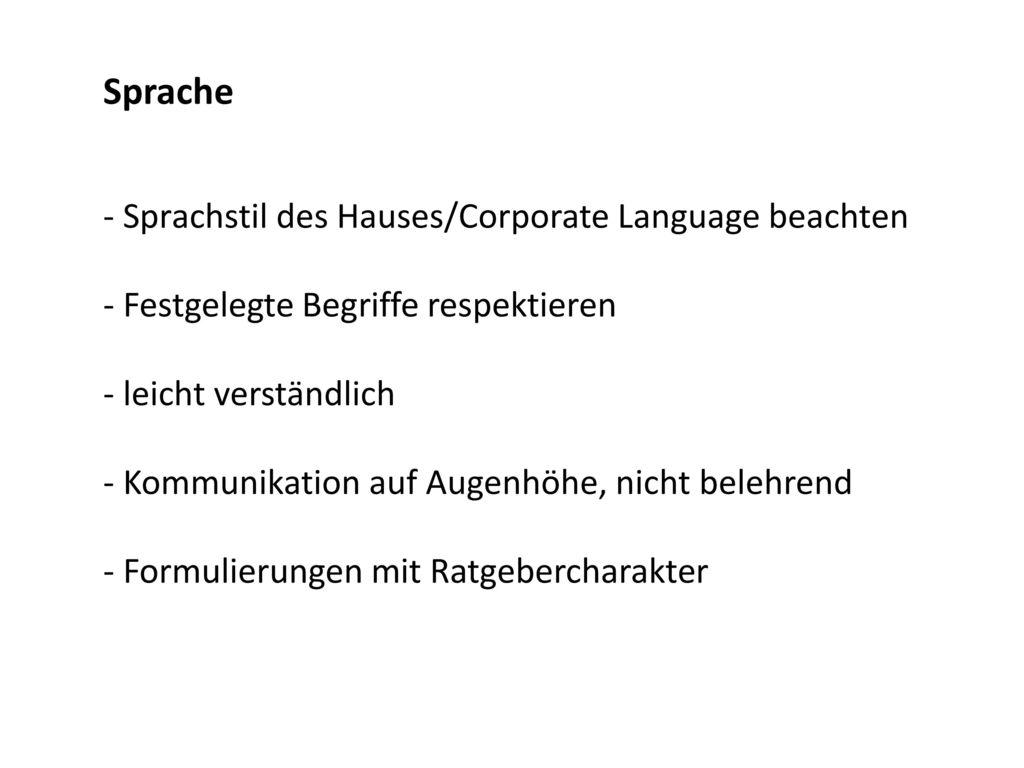 Sprache - Sprachstil des Hauses/Corporate Language beachten