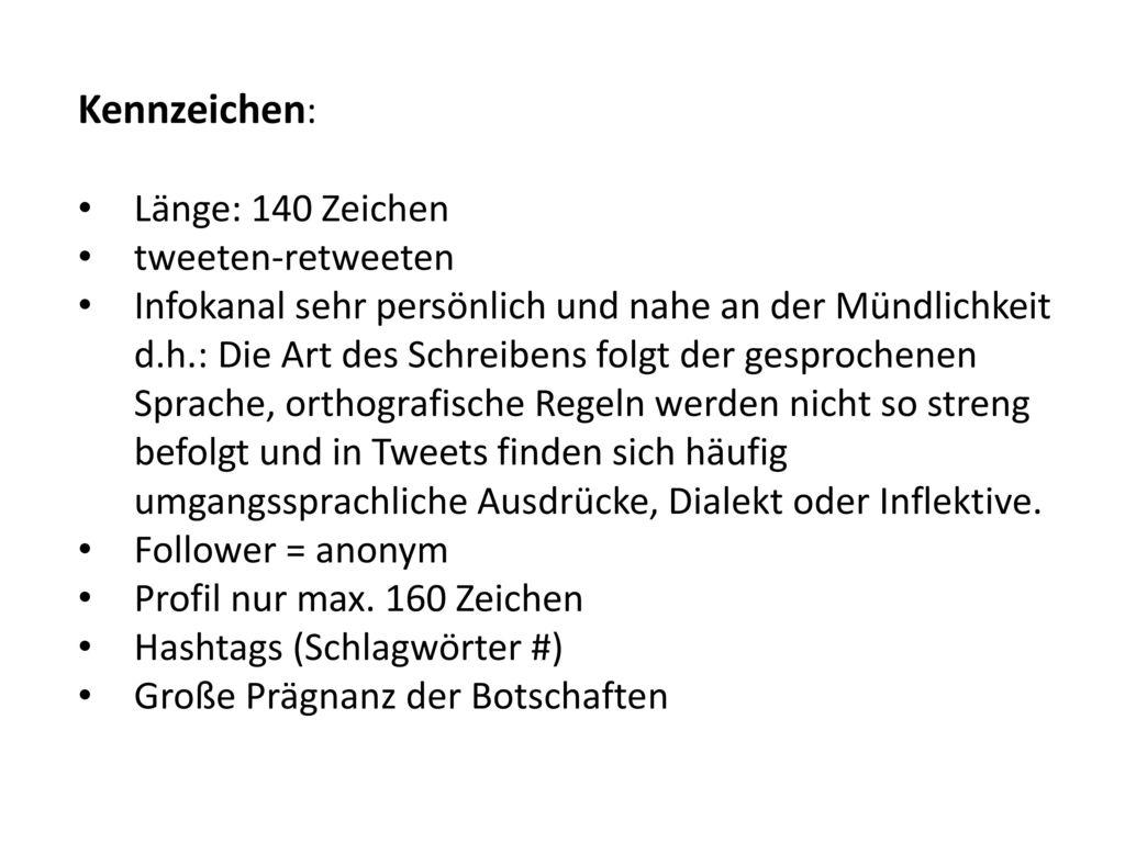 Kennzeichen: Länge: 140 Zeichen tweeten-retweeten