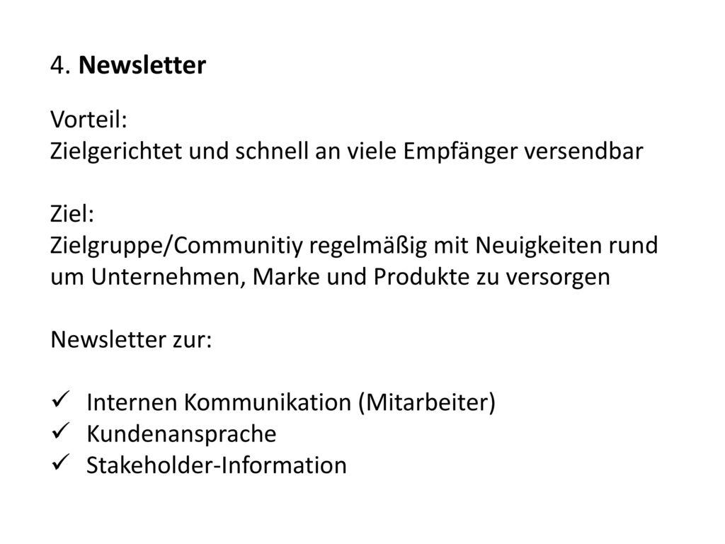4. Newsletter Vorteil: Zielgerichtet und schnell an viele Empfänger versendbar. Ziel: