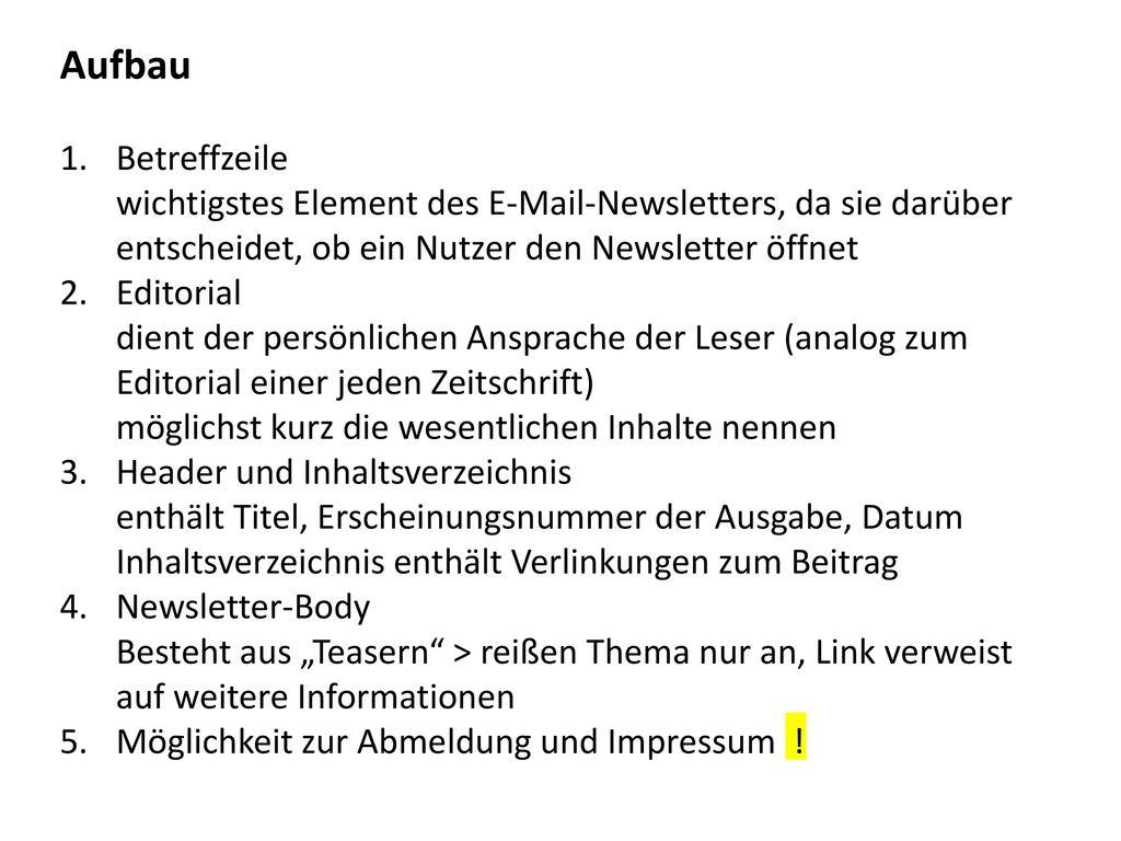 Aufbau Betreffzeile wichtigstes Element des E-Mail-Newsletters, da sie darüber entscheidet, ob ein Nutzer den Newsletter öffnet.