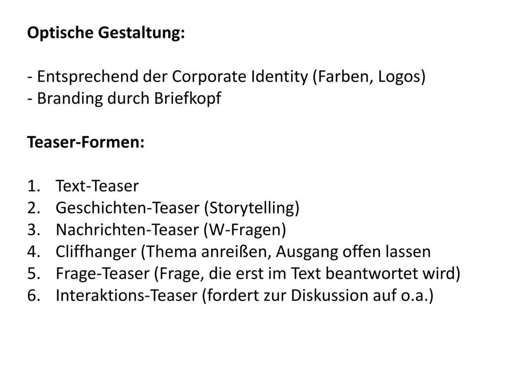 Optische Gestaltung: - Entsprechend der Corporate Identity (Farben, Logos) - Branding durch Briefkopf.