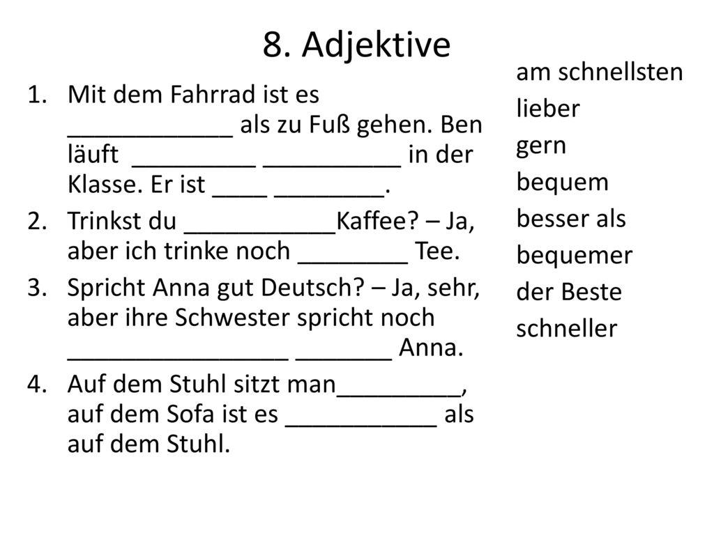 8. Adjektive am schnellsten lieber gern bequem besser als bequemer der Beste schneller