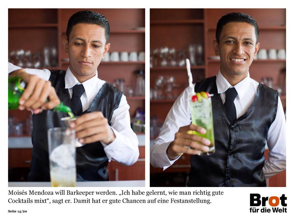 Moisés Mendoza will Barkeeper werden