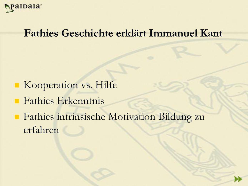 Fathies Geschichte erklärt Immanuel Kant