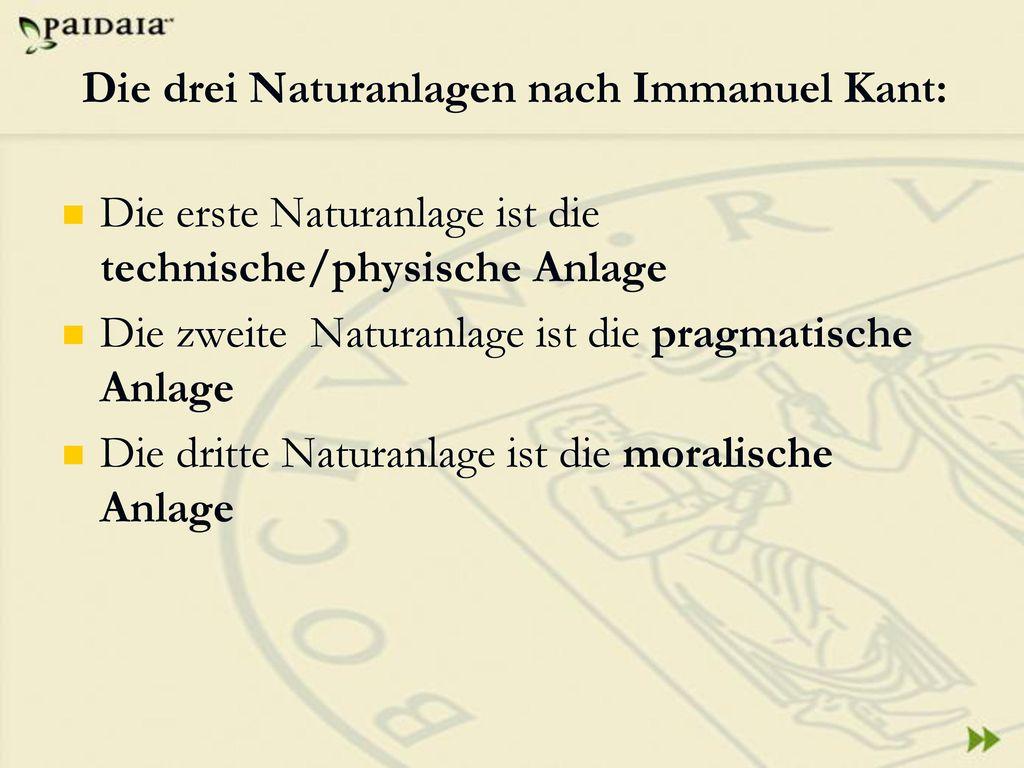 Die drei Naturanlagen nach Immanuel Kant: