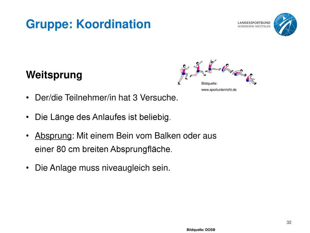 Gruppe: Koordination Weitsprung Der/die Teilnehmer/in hat 3 Versuche.