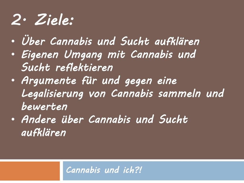2. Ziele: Über Cannabis und Sucht aufklären