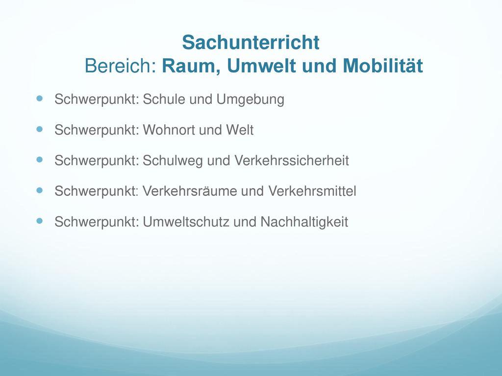 Sachunterricht Bereich: Raum, Umwelt und Mobilität