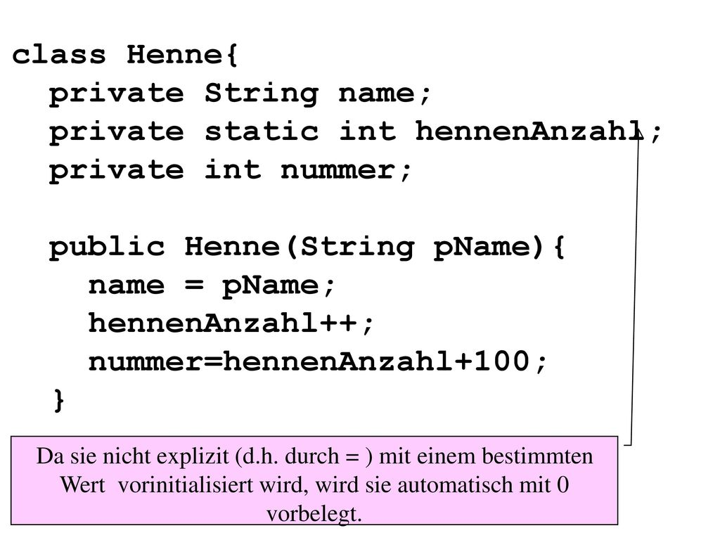 private static int hennenAnzahl; private int nummer;