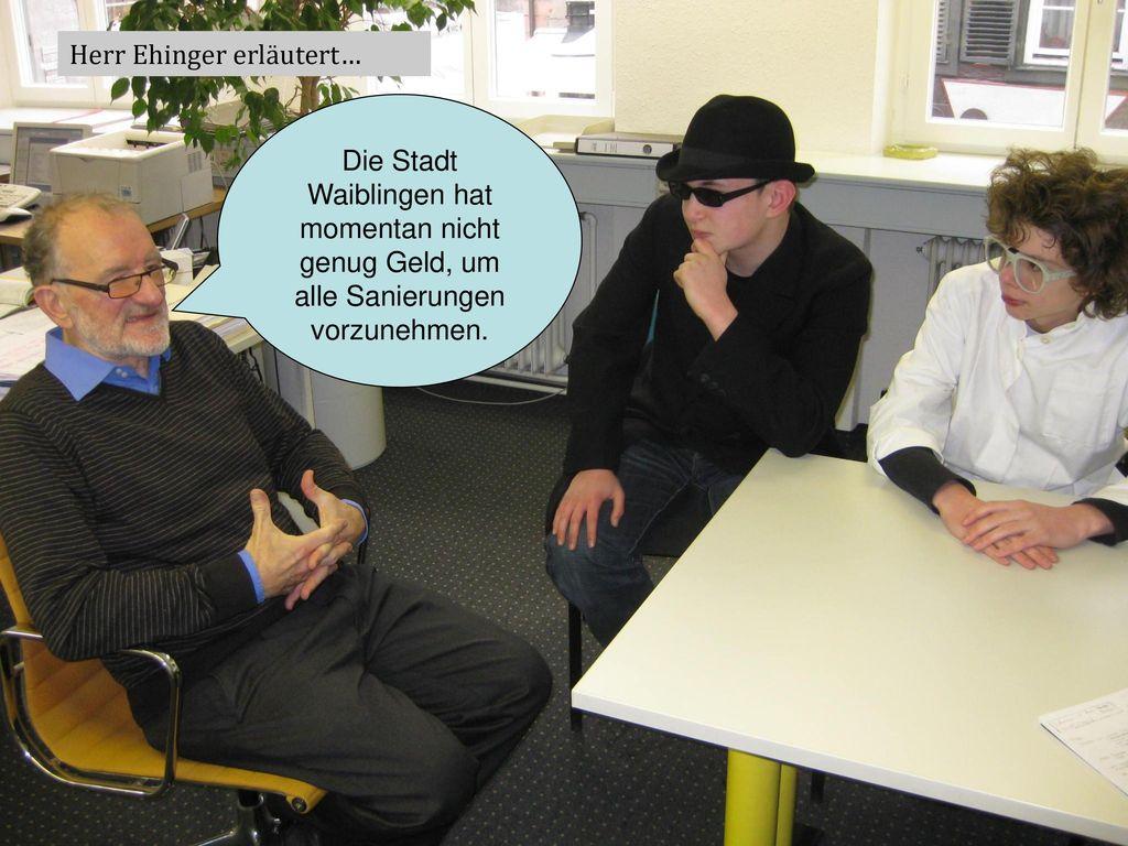 Herr Ehinger erläutert…