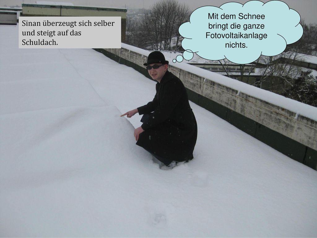 Mit dem Schnee bringt die ganze Fotovoltaikanlage nichts.
