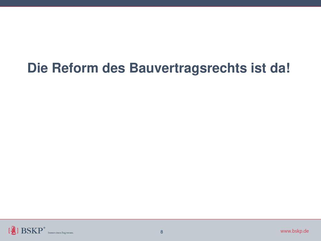 Die Reform des Bauvertragsrechts ist da!